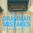 Three common grammar mistakes graphic